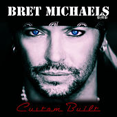 Play & Download Custom Built by Bret Michaels | Napster