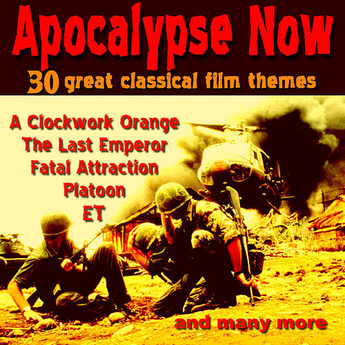 Apocalypse Now - 30 Great Classical Film Themes by Various Artists