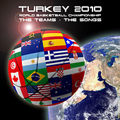 Play & Download Turkey 2010 - World Basketball Championship - The Teams & Songs by Various Artists | Napster