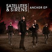 Play & Download Anchor - EP by Satellites and Sirens | Napster