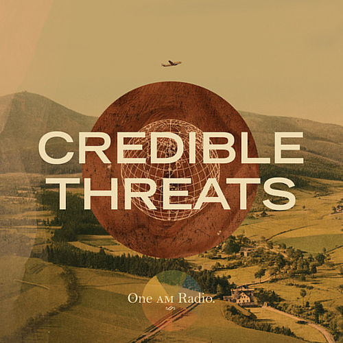 Play & Download Credible Threats by The One AM Radio | Napster