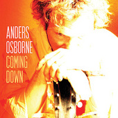 Play & Download Coming Down by Anders Osborne   Napster