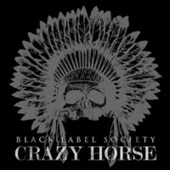 Play & Download Crazy Horse by Black Label Society | Napster