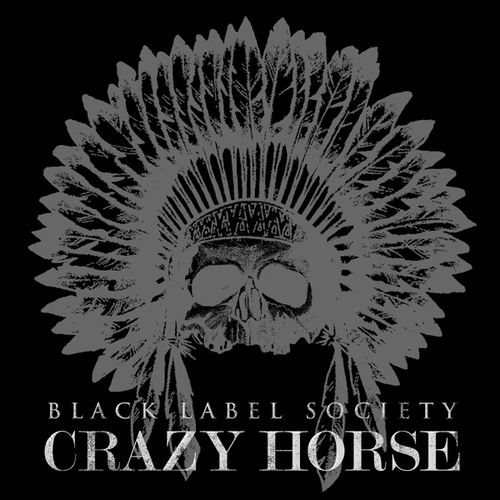 Crazy Horse by Black Label Society