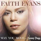 Play & Download Way You Move (feat. Snoop Dogg) by Faith Evans | Napster