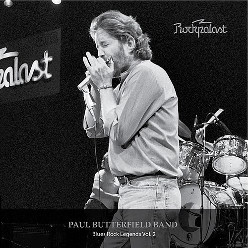 Rockpalast: Blues Rock Legends Vol. 2 by Paul Butterfield