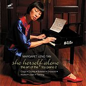 Play & Download She Herself Alone: The Art Of The Toy Piano 2 by Margaret Leng Tan | Napster