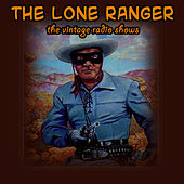 Play & Download The Vintage Radio Shows by Lone Ranger | Napster