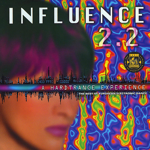 Influence 2.2: A Hard Trance Experience by Various Artists