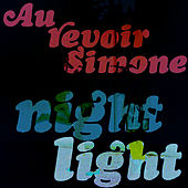 Play & Download Night Light by Au Revoir Simone | Napster