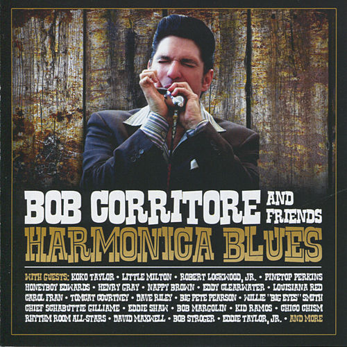 Play & Download Harmonica Blues by Bob Corritore | Napster
