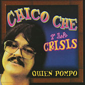Play & Download Quien Pompo by Chico Che | Napster
