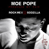 Play & Download Rock Me II b/w Godzilla by Moe Pope | Napster