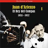 The History of Tango / El Rey del Compas / Recordings 1935 - 1937, Vol. 1 by Various Artists