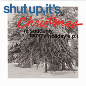 Play & Download Shut Up, It's Christmas (with bonus tracks) by Suddenly, Tammy! | Napster