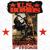 Play & Download Put Strength in the Final Blow - Buy U.S. Bombs by U.S. Bombs | Napster