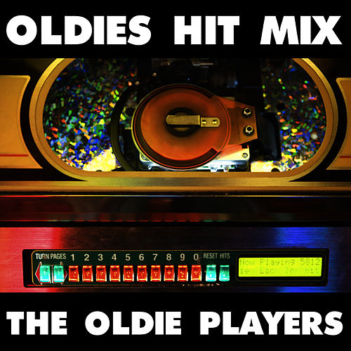 Play & Download Oldies Hit Mix by The Oldie Players | Napster