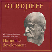 Play & Download Harmonic Development: The Complete Harmonium Recordings 1948-49 by G.I. Gurdjieff | Napster