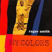 Play & Download My Colors by Roger Smith | Napster