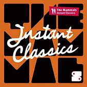 Play & Download Instant Classics by The Mammals | Napster