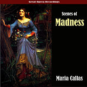 Play & Download Great Opera Recordings - Scenes of Madness by Maria Callas | Napster