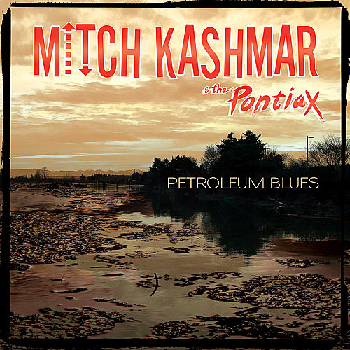 Petroleum Blues - Single by Mitch Kashmar