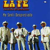 Play & Download Me Senti Despreciado by La Fe Norteña | Napster