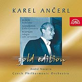 Play & Download Ancerl Gold Edition 27  Bloch : Schelomo / Schumann : Cello Concerto / Respighi : Adagio con variazioni by Various Artists | Napster