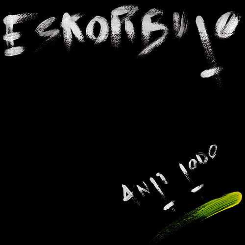 Play & Download Anti Todo by Eskorbuto | Napster