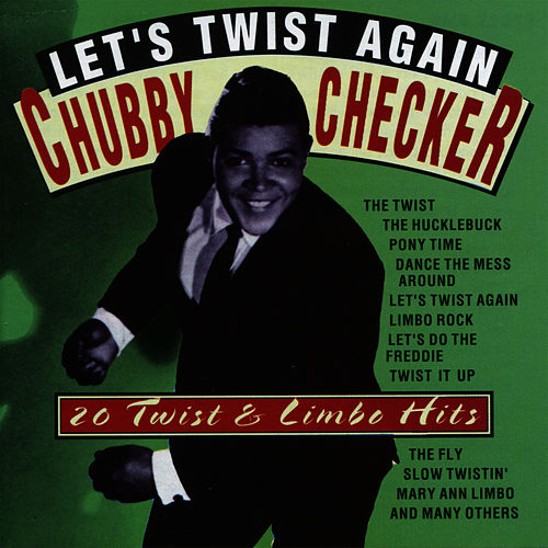 Play & Download Let's Twist Again - 20 Twist & Limbo Hits by Chubby Checker | Napster