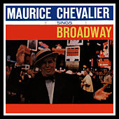 Maurice Chevalier Sings Broadway by Maurice Chevalier