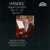 Play & Download Handel:  Organ Concertos Nos. 1 - 12 by Jaroslav Tuma | Napster