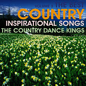 The Very Best of Inspirational Country, Volume 3 by Country Dance Kings