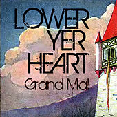 Play & Download Lower Yer Heart by Grand Mal | Napster