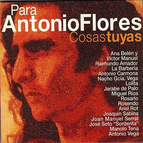 Play & Download Para Antonio Flores, Cosas Tuyas by Various Artists | Napster