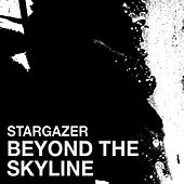 Beyond the Skyline by Stargazer
