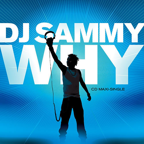 Play & Download Why by DJ Sammy | Napster