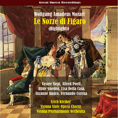 Play & Download Mozart: Le Nozze di Figaro [1955] (Highlights) by Erich Kleiber | Napster