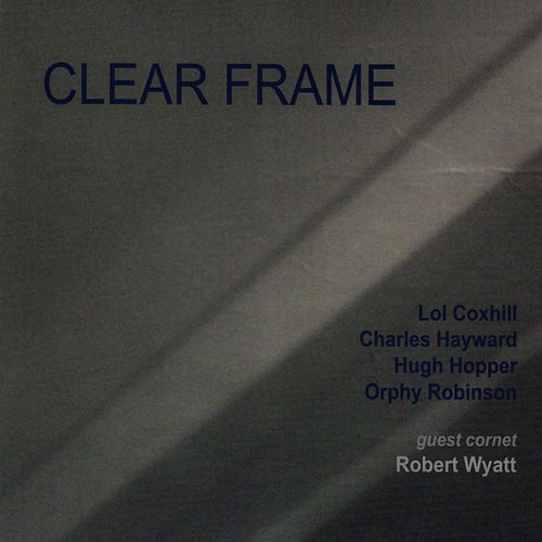 Play & Download Clear Frame by Lol Coxhill | Napster