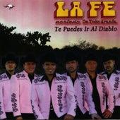 Te Puedes Ir Al Diablo by La Fe Norteña