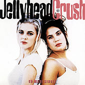 Play & Download Jellyhead by Crush | Napster