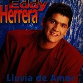 Lluvia De Amor by Eddy Herrera