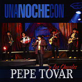 Play & Download Una Noche Con Pepe Tovar y los Chacales by Pepe Tovar | Napster