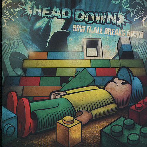 Play & Download How It All Breaks Down by Head Down | Napster