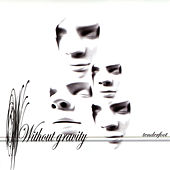 Play & Download Tenderfoot by Without Gravity | Napster