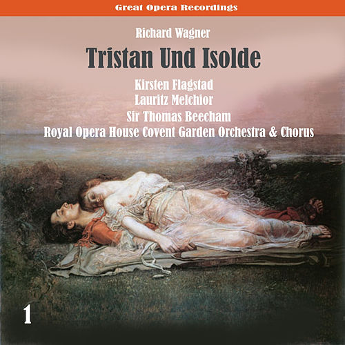 Play & Download Wagner: Tristan Und Isolde, Vol. 1 by Lauritz Melchior | Napster