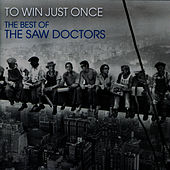 Play & Download To Win Just Once, The Best Of The Saw Doctors by The Saw Doctors | Napster
