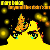 Play & Download Beyond The Risin' Sun by Marc Bolan | Napster