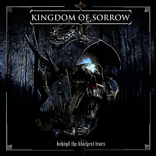 Behind the Blackest Tears by Kingdom Of Sorrow