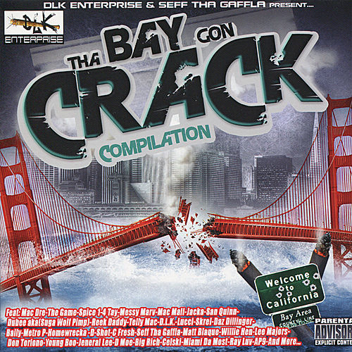 DLK Enterprise Presents: Tha Bay Gon Crack Compilation by Various Artists